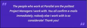 Translator testimonial - The people who work at Parallel are the politest...